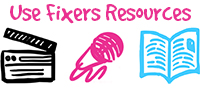 Use Fixers Resources